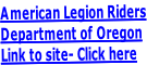 American Legion Riders Department of Oregon Link to site- Click here